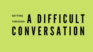 A difficult conversation