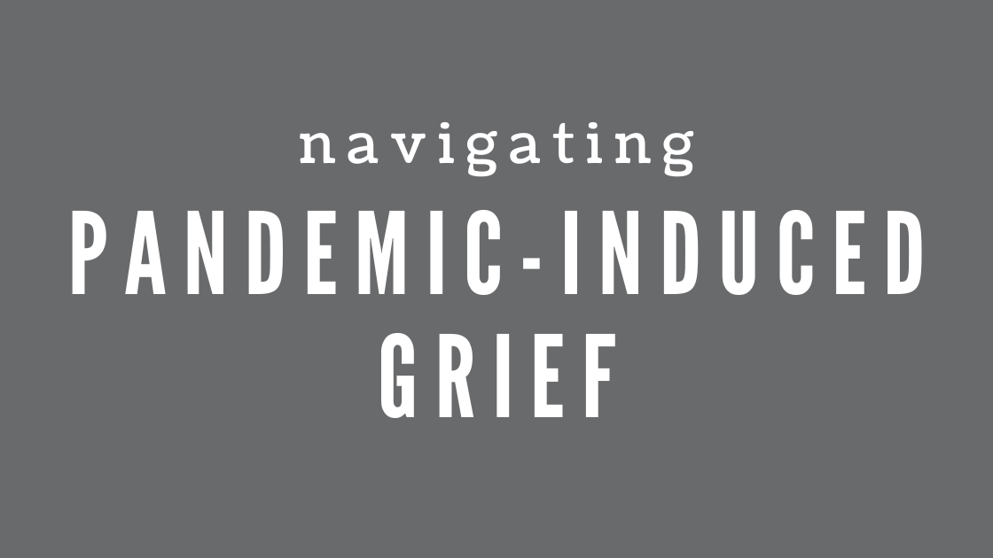 Navigating Pandemic-Induced Grief