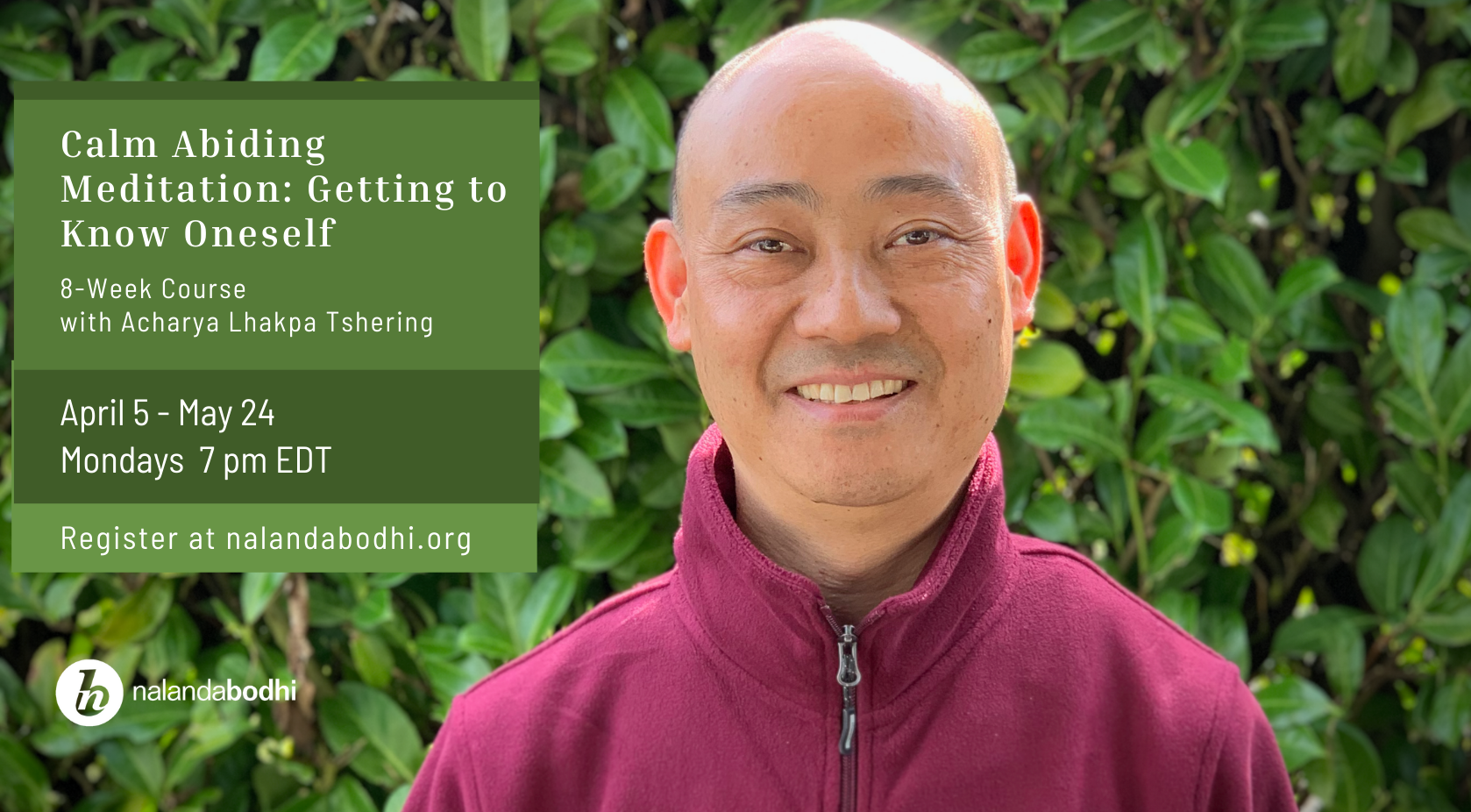 Calm Abiding Meditation Course: Getting to Know Oneself with Acharya Lhakpa Tshering