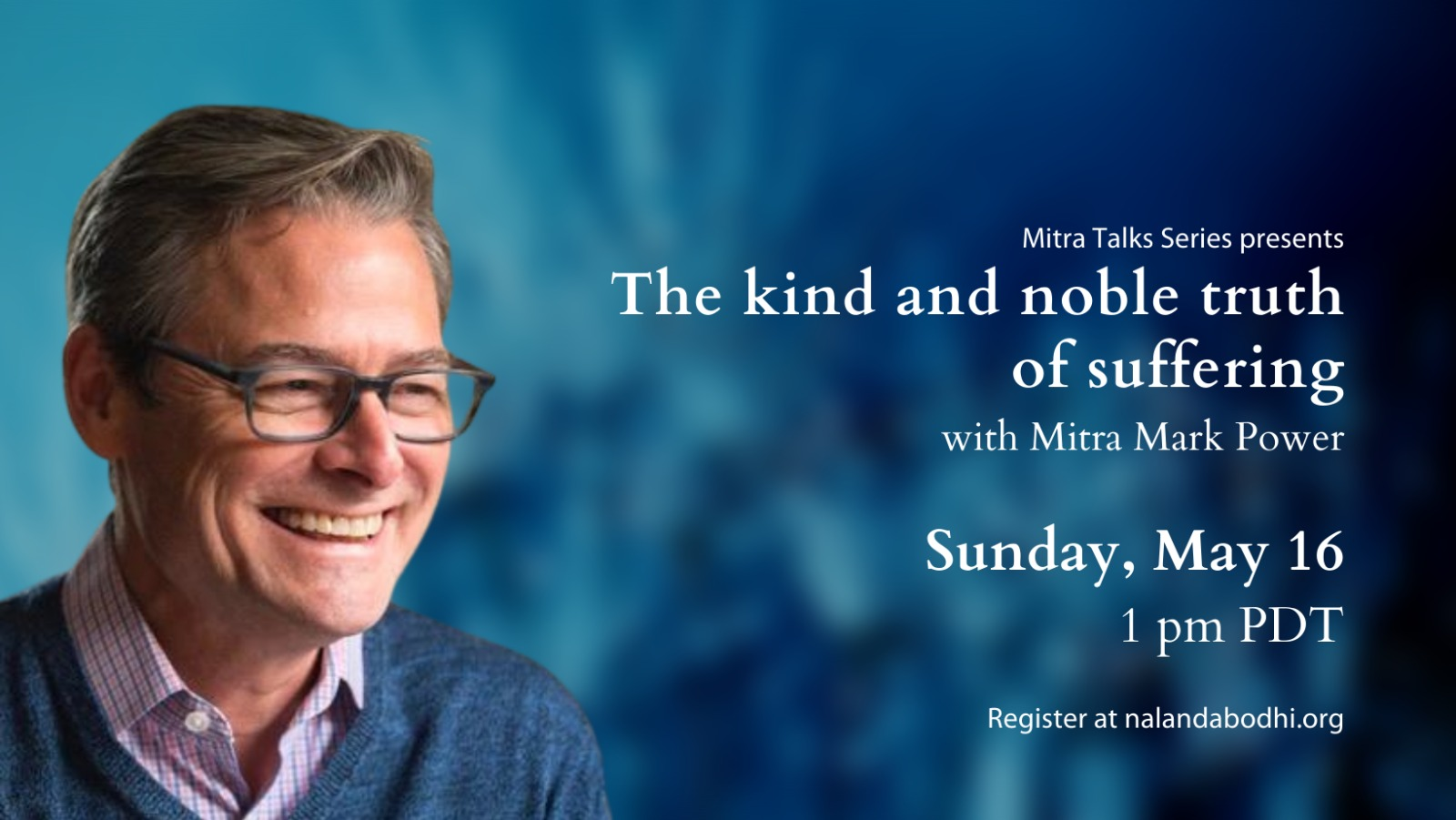 The Kind and Noble Truth of Suffering with Mitra Mark Power
